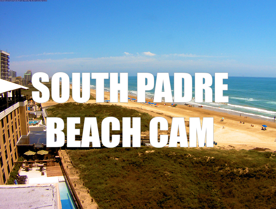 South Padre Island Texas Beach Cams Spacex Launches Hotels