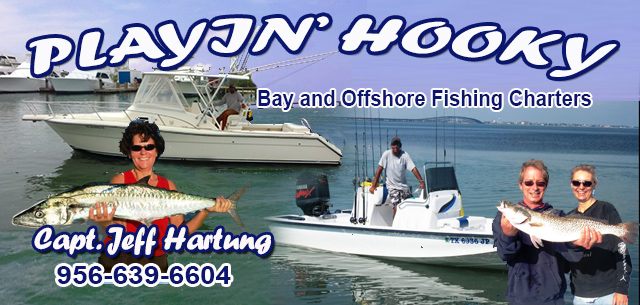Playin' Hooky - Captain Jeff Hartung (956)639-6604