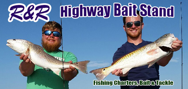 R&R Hi-Way Bait Stand Charter Fishing (956)943-6311