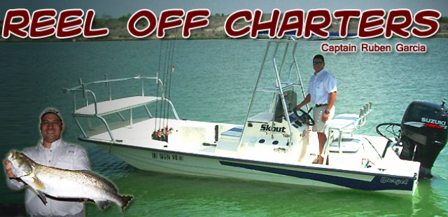Reel Off Charters - Captain Ruben Garcia (956)459-3286
