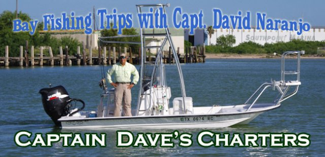 Captain Dave's Bay Charters - Captain David Naranjo (956)517-9404