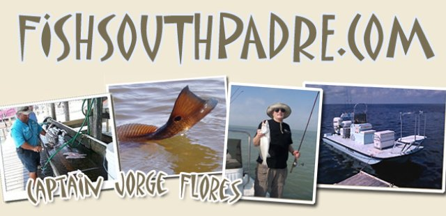 Fish South Padre - Captain Jorge Flores (956)376-7921