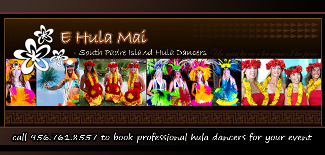 E Hula Mai - South Padre Island Hula Dancers  (956)761-8557